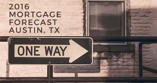 2016 Mortgage Forecast - Austin TX - John McLellan